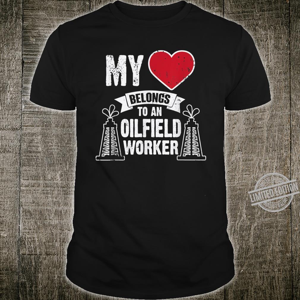 Heart Belongs To Oilfield Worker Rig Spouse Wife Cute Shirt