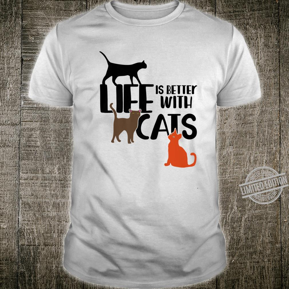 Life is better with cats fun cat Shirt