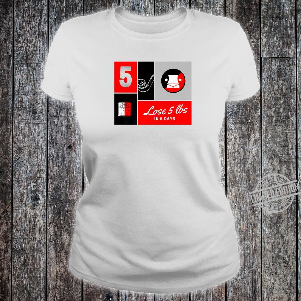 Lose 5 Lbs Conversation Starter Shirt ladies tee