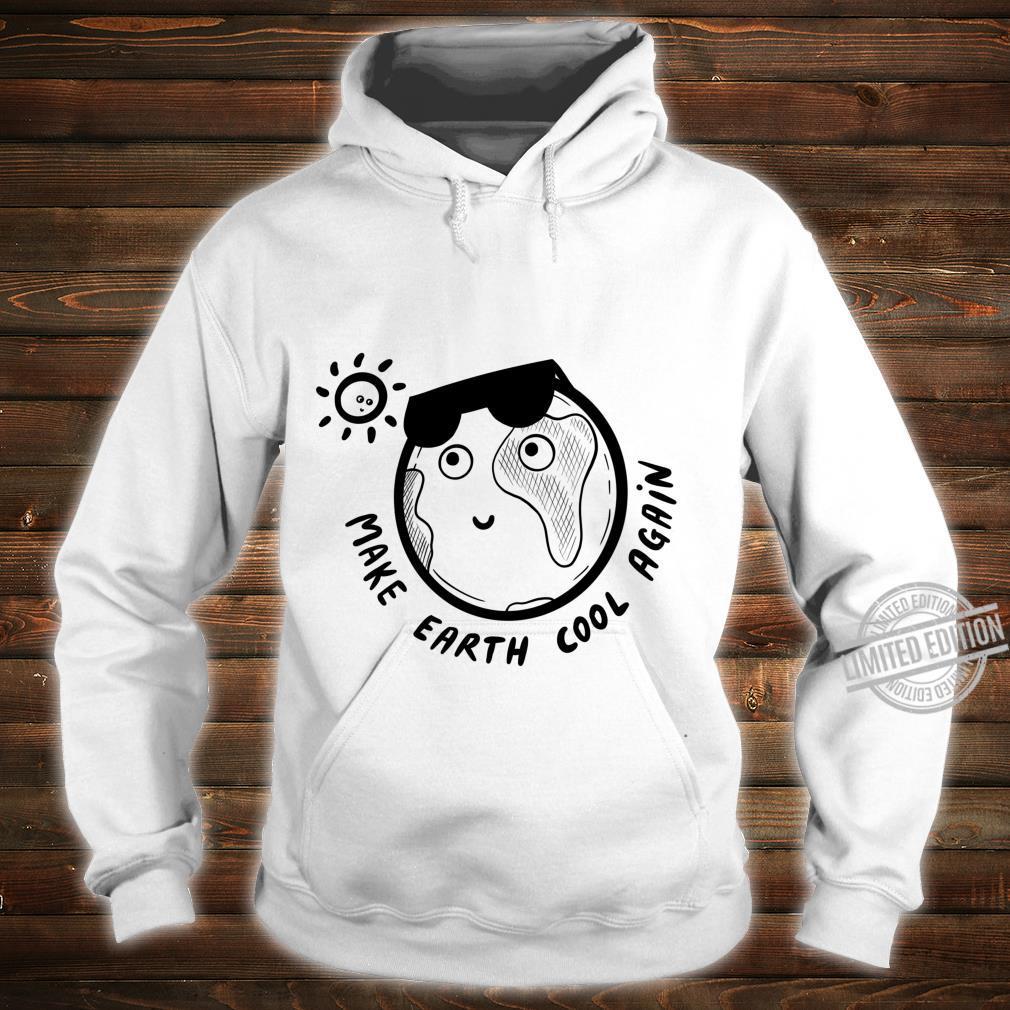 Make Earth Cool Again Global Warming Oceans Sun Save World Shirt hoodie
