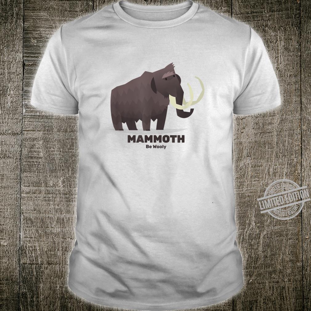 Mammoth Be Wooly Elephant Extinct Animal Paleontology Shirt