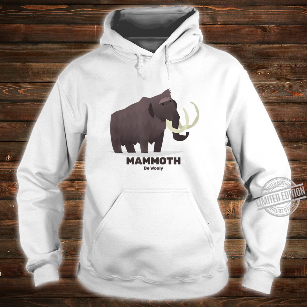 Mammoth Be Wooly Elephant Extinct Animal Paleontology Shirt hoodie