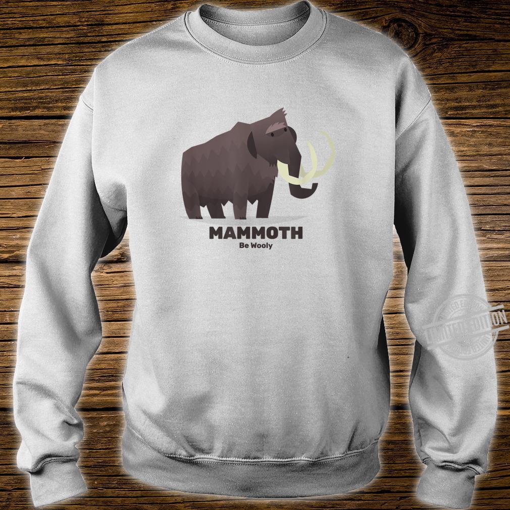 Mammoth Be Wooly Elephant Extinct Animal Paleontology Shirt sweater
