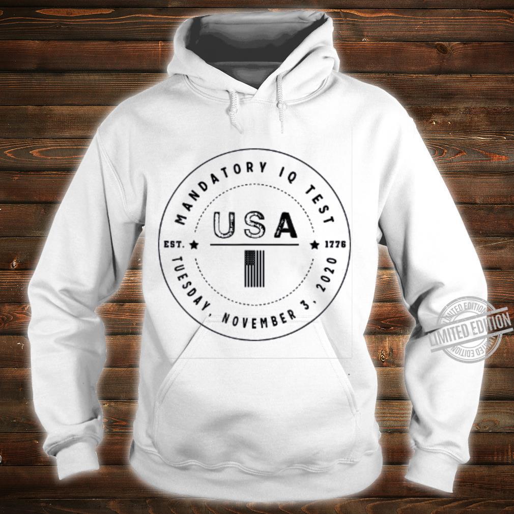 Mandatory IQ Test Election 2020 Shirt hoodie