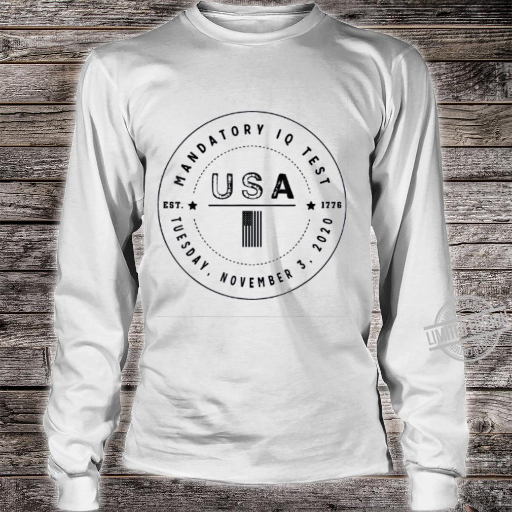 Mandatory IQ Test Election 2020 Shirt long sleeved