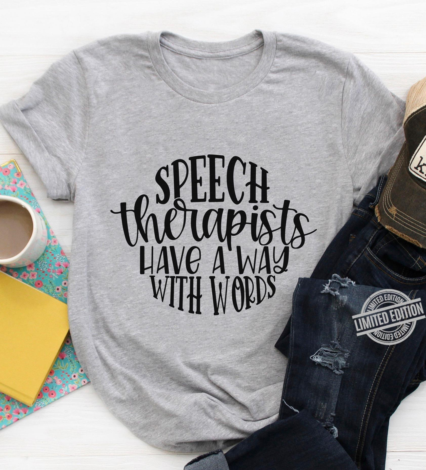 peech Therapists Have A Way With Words Shirt